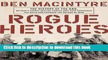 Read Book Rogue Heroes: The History of the SAS, Britain s Secret Special Forces Unit That