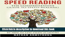 Read Book Speed Reading: The Comprehensive Guide To Speed Reading - Increase Your Reading Speed By