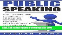 Read Public Speaking: Effective Techniques to Deliver Confident, Powerful Presentation + BONUS