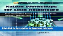 Read Kaizen Workshops for Lean Healthcare (Lean Tools for Healthcare Series) Ebook Free
