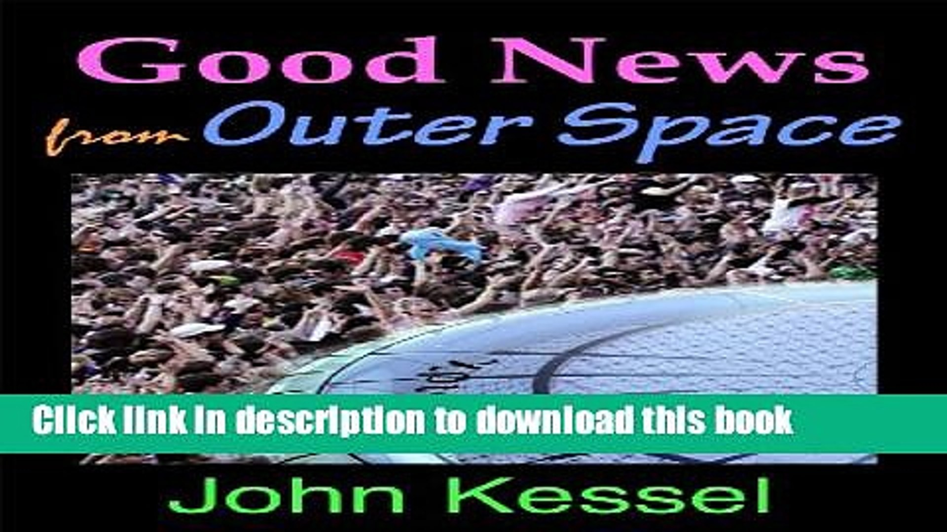 Read Good News From Outer Space Ebook Free