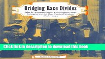 [PDF] Bridging Race Divides: Black Nationalism, Feminism, and Integration in the United States,