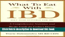 Download What to Eat with IBD: A Comprehensive Nutrition and Recipe Guide for Crohn s Disease and