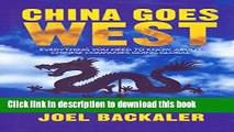 Read China Goes West: Everything You Need to Know About Chinese Companies Going Global Ebook Free