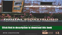 Read Book Digital Storytelling: Capturing Lives, Creating Community ebook textbooks