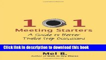 Read 101 Meeting Starters: A Guide to Better Twelve Step Discussions Ebook Free