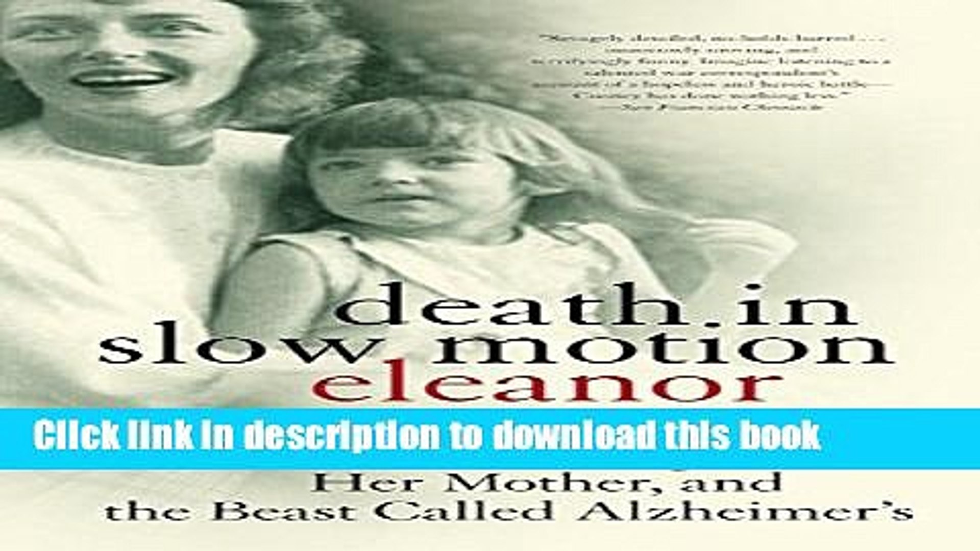 Read Death in Slow Motion: A Memoir of a Daughter, Her Mother, and the Beast Called Alzheimer s