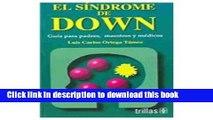 Read El Sindrome De Down / Down Syndrome: Guia Para Padres, Maestros Y Medicos / Guide for