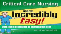 [Download] Critical Care Nursing Made Incredibly Easy! (Incredibly Easy! Series®)  Read Online