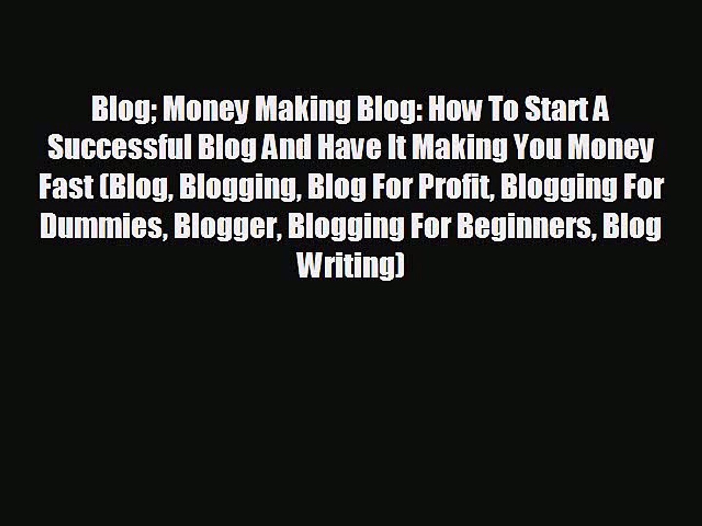 Enjoyed read Blog Money Making Blog: How To Start A Successful Blog And Have It Making You