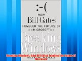Popular book Breaking Windows: How Bill Gates Fumbled the Future of Microsoft