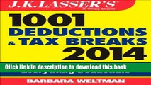 Read Books J.K. Lasser s 1001 Deductions and Tax Breaks 2014: Your Complete Guide to Everything