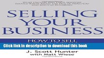 Read Books Selling Your Business: How to Sell a Business in Good and Bad Times ebook textbooks