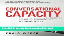 Read Books Conversational Capacity: The Secret to Building Successful Teams That Perform When the