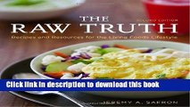 Download The Raw Truth, 2nd Edition: Recipes and Resources for the Living Foods Lifestyle  PDF