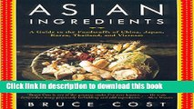 Read Asian Ingredients: A Guide to the Foodstuffs of China, Japan, Korea, Thailand and Vietnam