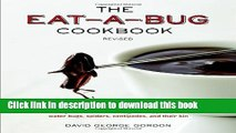 Read The Eat-a-Bug Cookbook, Revised: 40 Ways to Cook Crickets, Grasshoppers, Ants, Water Bugs,