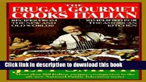 Read The Frugal Gourmet Cooks Italian: Recipes from the New and Old Worlds, Simplified for the