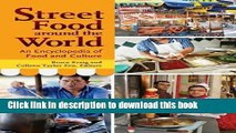 Street food around the world: an encyclopedia of food and culture