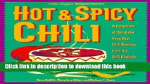 Download Hot   Spicy Chili: A Collection of 150 of the Very Best Chili Recipes from the Chili