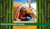 EBOOK ONLINE  The Winter Camping Handbook: Wilderness Travel   Adventure in the Cold-Weather