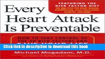 [PDF] Every Heart Attack is Preventable:: How to Take Control of the 20 Risk Factors and Save your
