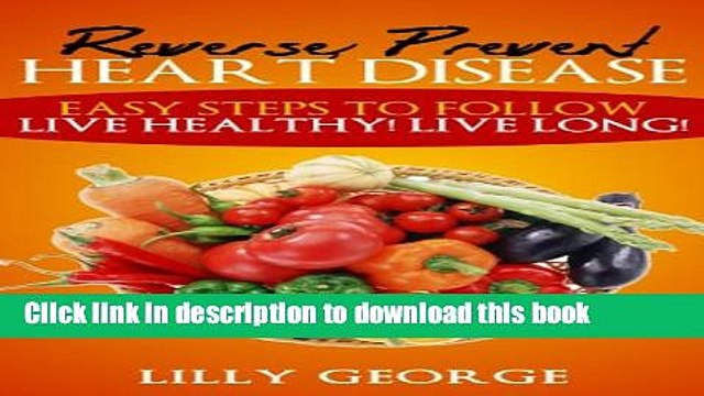 [PDF] Heart Disease: Reverse Prevent Heart Disease - Cure Heart Disease and Prevent it from
