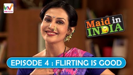 Maid In India Ep4: Flirting Is Good