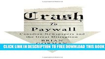 [PDF] Crash to Paywall: Canadian Newspapers and the Great Disruption Full Colection