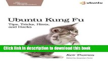 [Read PDF] Ubuntu Kung Fu: Tips, Tricks, Hints, and Hacks Download Free