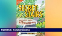 FAVORITE BOOK  Secret Stairs: A Walking Guide to the Historic Staircases of Los Angeles FULL