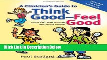 Ebook A Clinician s Guide to Think Good-Feel Good: Using CBT with Children and Young People Full