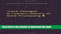[PDF] Track Changes: A Literary History of Word Processing Full Online