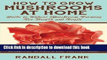 [PDF] How to Grow Mushrooms at Home: Guide to Indoor Mushroom Farming for Health and Profit Full