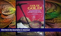 FAVORITE BOOK  Gold! Gold! How and Where to Prospect for Gold (Prospecting and Treasure Hunting)