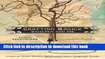 [PDF] Crafting Magick with Pen and Ink: Learn to Write Stories, Spells and Other Magickal Works
