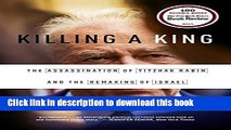 [PDF] Killing a King: The Assassination of Yitzhak Rabin and the Remaking of Israel Full Colection