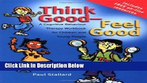 Ebook Think Good - Feel Good: A Cognitive Behaviour Therapy Workbook for Children and Young People