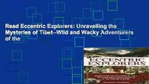 Read Eccentric Explorers: Unravelling the Mysteries of Tibet--Wild and Wacky Adventurers of the