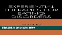 Books Experiential Therapies for Eating Disorders Full Online