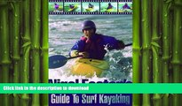 READ BOOK  Nigel Foster s Surf Kayaking (Sea Kayaking How- To)  BOOK ONLINE