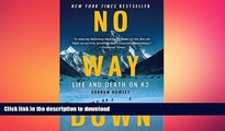 FAVORITE BOOK  No Way Down: Life and Death on K2  PDF ONLINE