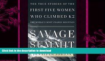 FAVORITE BOOK  Savage Summit: The True Stories of the First Five Women Who Climbed K2, the World