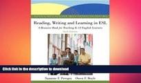 READ PDF Reading, Writing, and Learning in ESL: A Resource Book for Teaching K-12 English Learners