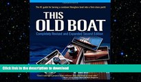 READ BOOK  This Old Boat, Second Edition: Completely Revised and Expanded FULL ONLINE