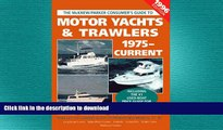 READ  McKnew/Parker Consumer s Guide to Motor Yachts   Trawlers FULL ONLINE