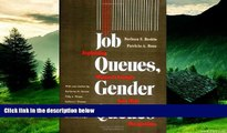 Must Have  Job Queues, Gender Queues: Explaining Women s Inroads into Male Occupations (Women In