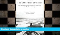 READ  The Other Side of the Ice: One Family s Treacherous Journey Negotiating the Northwest