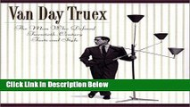 Books Van Day Truex: The Man Who Defined Twentieth-Century Taste and Style Full Download