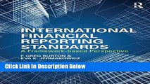 Download International Financial Reporting Standards: A Framework-Based Perspective [Full Ebook]